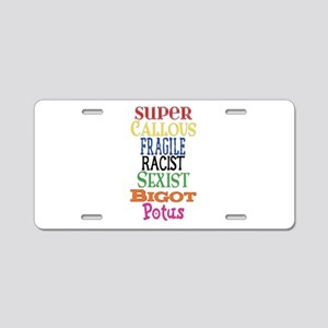 Super Callous Fragile Racis Aluminum License Plate
