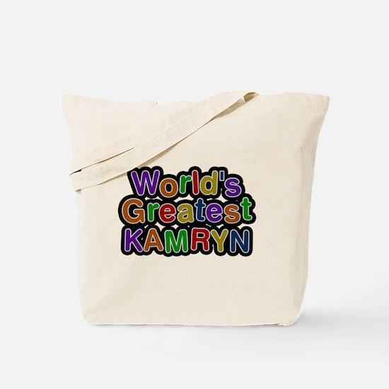 Worlds Greatest Kamryn Tote Bag