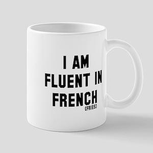 I'm fluent in French Fries Mug
