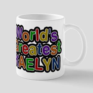 Worlds Greatest Kaelyn Mugs