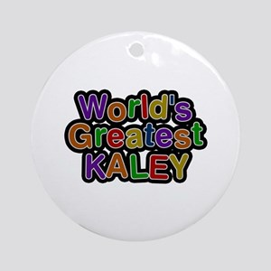 World's Greatest Kaley Round Ornament