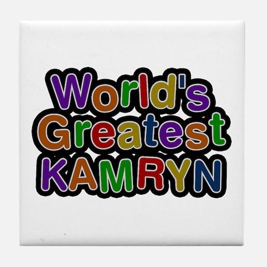 World's Greatest Kamryn Tile Coaster