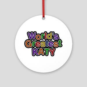 World's Greatest Katy Round Ornament