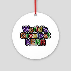 World's Greatest Kerr Round Ornament