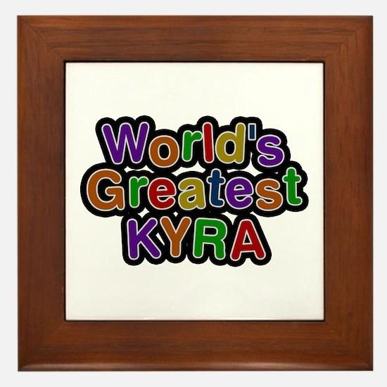 World's Greatest Kyra Framed Tile