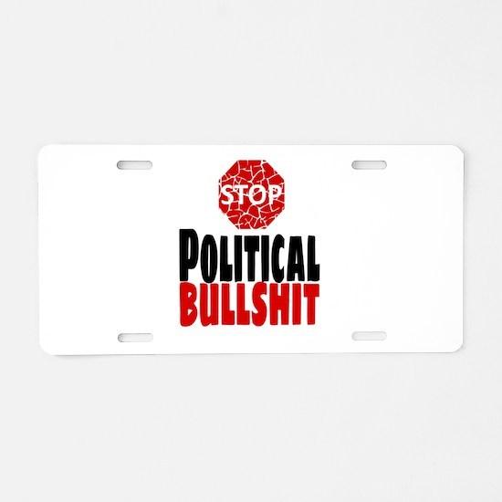 STOP POLITICAL BULLSHIT Aluminum License Plate
