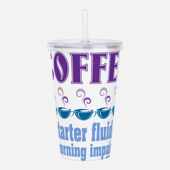 Coffee Starter Fluid Acrylic Double-wall Tumbler