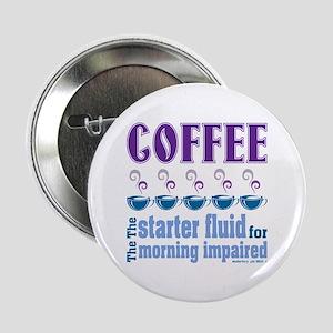 """Coffee Starter Fluid 2.25"""" Button"""