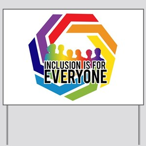 Inclusion Is For Everyone Yard Sign
