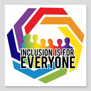"""Inclusion Is For Everyon Square Car Magnet 3"""" x 3"""""""