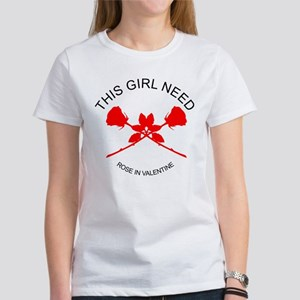 this girl need rose in valentine T-Shirt