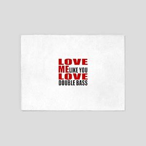 Love Me Like You Love Double bass 5'x7'Area Rug