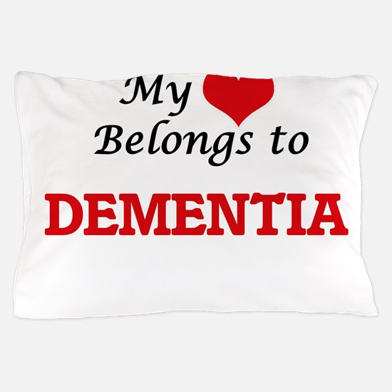 My heart belongs to Dementia Pillow Case