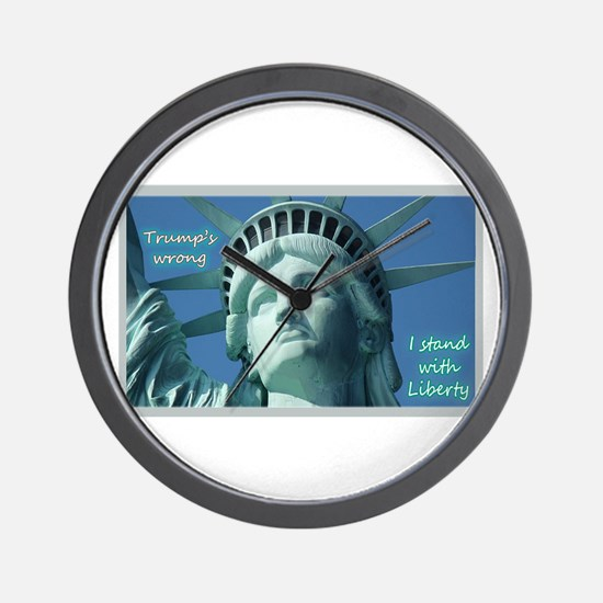 Trump's Wrong - I Stand With Liberty Wall Clock