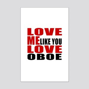 Love Me Like You Love oboe Mini Poster Print