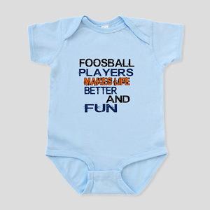 Foosball Players Makes Life Better Infant Bodysuit
