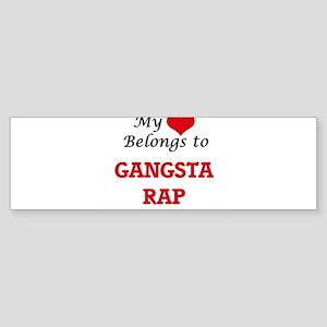My heart belongs to Gangsta Rap Bumper Sticker