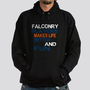 Falconry Players Makes Life Better A Hoodie (dark)