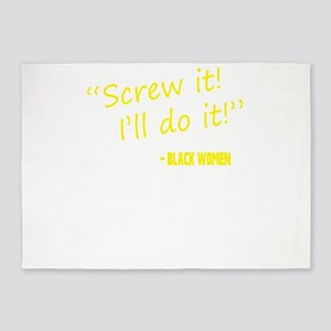 Screw it, I'll do it! - Black Women 5'x7'Area Rug