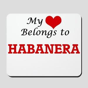 My heart belongs to Habanera Mousepad
