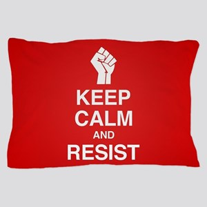Keep Calm and Resist Pillow Case