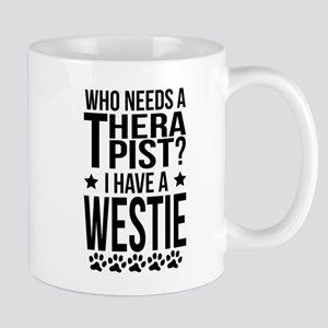 Who Needs A Therapist I Have A Westie Mugs