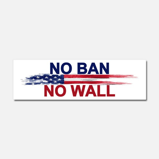 No Ban No Wall Car Magnet 10 X 3