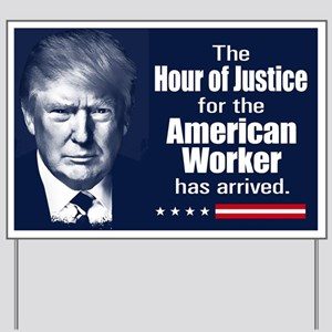Trump Quote - American Worker Yard Sign