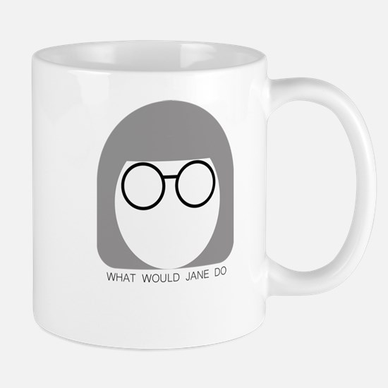 What Would Jane Do Mugs