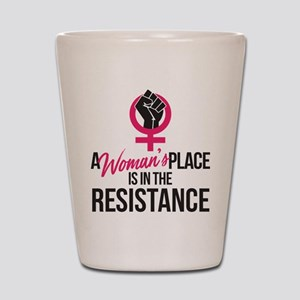 Womans Place in Resistance Shot Glass