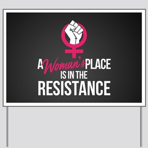 Womans Place in Resistance Yard Sign