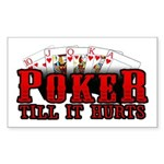 Poker till it Hurts Rectangle Sticker