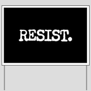 RESIST. Yard Sign
