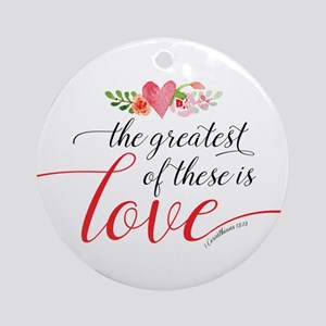 Greatest Love Round Ornament