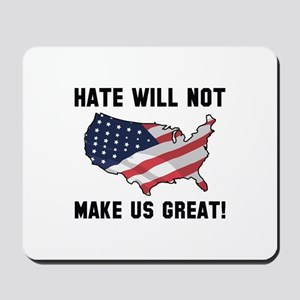 Hate Will Not Make US Great Mousepad
