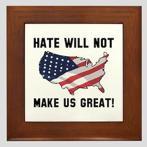 Hate Will Not Make US Great Framed Tile