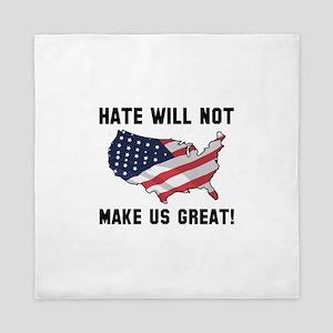 Hate Will Not Make US Great Queen Duvet