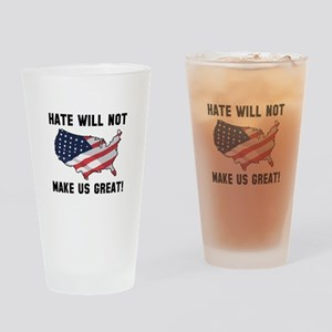 Hate Will Not Make US Great Drinking Glass