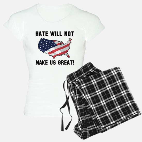 Hate Will Not Make US Great Pajamas