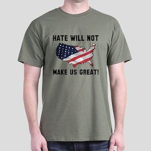 Hate Will Not Make US Great Dark T-Shirt