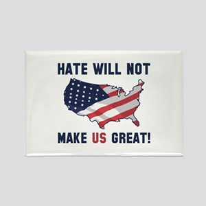 Hate Will Not Make US Great Rectangle Magnet