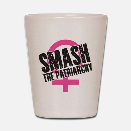 Smash the Patriarchy Shot Glass