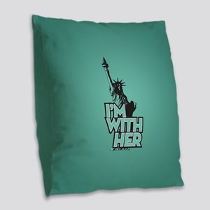Lady Liberty - Im With Her Burlap Throw Pillow