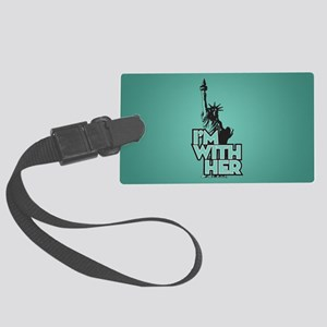 Lady Liberty - Im With Her Large Luggage Tag