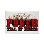 Poker till it Hurts Rectangle Magnet (10 pack)