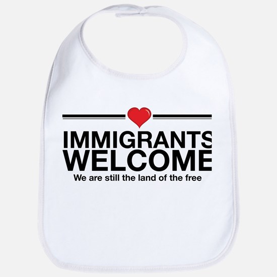 Immigrants Welcome Land of the Free Bib