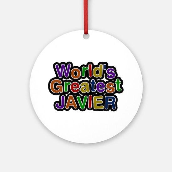 World's Greatest Javier Round Ornament