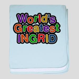 Worlds Greatest Ingrid baby blanket