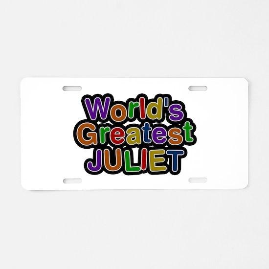 World's Greatest Juliet Aluminum License Plate