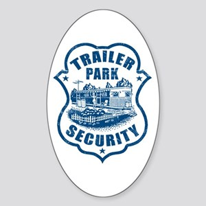 Trailer Park Security Oval Sticker